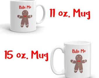 Gingerbread Mug, Bite Me Mug, Holiday Mug, Gingerbread Bite Me Mug, Christmas Mug, Holiday Gift, Gag Gift, White Elephant, Gift Exchange
