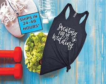 Sweating For The Wedding Tank Top | Women's Gym Workout Fitness| Funny Bride To Be | Engagement Gift | Bridesmaid | Getting Married (08)