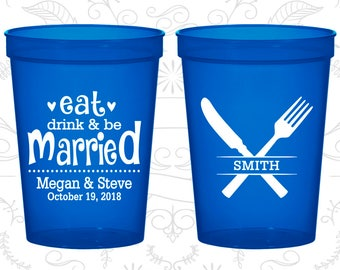 Personalized Stadium Cups, Wedding Cups, Plastic Cups, Stadium Cups, Personalized Cups, Eat Drink and Be Married Cups (C426)