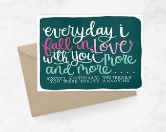 Love You More And More Annoying Card | Hand Lettered Card | Valentine's Day | Couple | Love Card | Anniversary | Funny Love Card