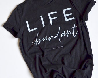 Life Abundant Graphic Christian T Shirt Women's by Mercy Ink / PRE ORDER