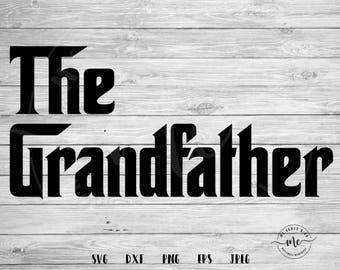 The Grandfather svg, Grandfather svg, grandpa svg, fathers day svg, new baby svg, Cricut, Silhouette, Cut Files, svg, dxf, png, eps, jpeg