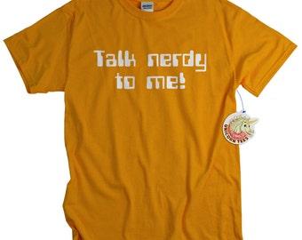 Talk nerdy to me geekery t shirt men youth teenager geek shirt nerdy funny tee shirt screenprint tshirt Mens geek gift