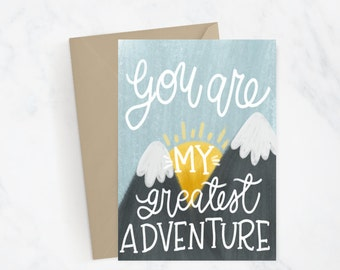 My Greatest Adventure Greeting Card | Hand Lettered | Hand Illustrated | Love Card | Valentines Day | Anniversary | Couple | Romantic Card