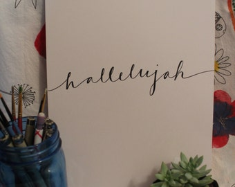 "Hand Lettered, Hand Drawn 8x10 Quote, ""Hallelujah"", Hallelujah Quote"