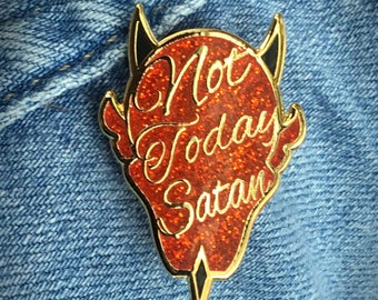 Not Today Satan Glitter Hard Enamel Pin