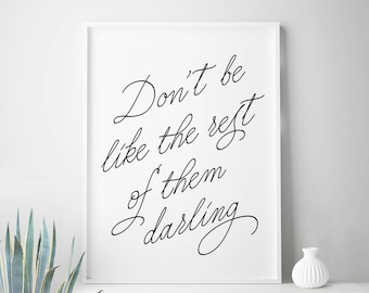 """Digital download """"Don't Be Like The Rest Of Them Darling"""" print quote print gifts for girls printable art tween room home decor"""