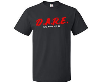 DARE - You Won't Do It - Novelty T-Shirt