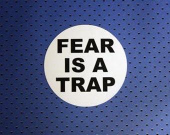 Fear is a Trap Circle Bumper Sticker