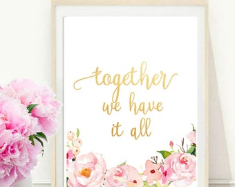 Together We Have It All, Printable Art, Inspirational Print,  Typography Quote, Motivational Poster, Wall Decor, digital download