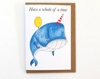 Have A Whale Of A Time - Pun - Humour - Happy Birthday Greeting Card - Friends Card