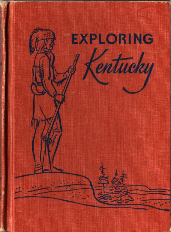 Exploring Kentucky + Thomas D. Clark and Lee Kirkpatrick + Photographic Illustrations + 1960 + Vintage Text Book