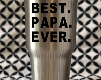 Best Papa Ever Decal // Grandpa Decal // Customizable // Cup Decal // Yeti Decal // Vinyl Decal // Decal For Men // Free Shipping