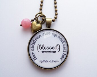 Her children rise up and call her blessed - Proverbs 31 Necklace - Inspirational - Christian Jewelry -  Scripture Pendant - Bible Verse