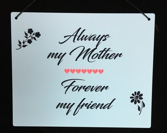 Always My Mother Forever My Friend sign plaque 8x10