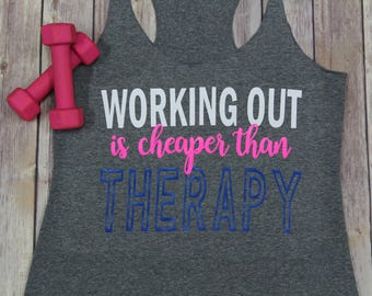 Working Out Is Cheaper Than Therapy Tank