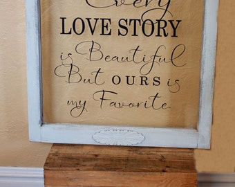Old Window decal Every Love Story DECAL ONLY choice of size and color
