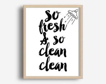 So Fresh And So Clean Clean, Printable Art, Bathroom Decor,  Bathroom Art,  Instant download, Bathroom Wall Art, Bathroom Print
