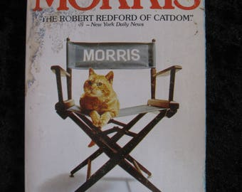 Morris - The First Feline TV Superstar Tells All -The Robert Redford of Catdom  -An Intimate Biography by Mary Daniels 1975