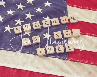 Freedom Is Not Free Photography Print, patriotic, still life
