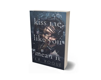 Kiss Me Like You Mean It Signed Paperback