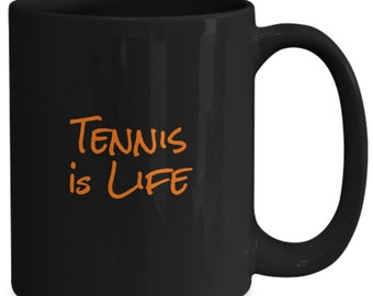Tennis is life - sports coffee mug