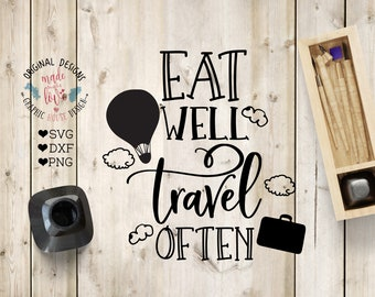 travel svg, Eat well and Travel Often Cut File in SVG, DXF, png, Air Balloon SVG, Vacation svg, Travel Cut File, Outdoors svg, live well svg