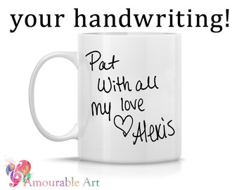 Coffee Mug, Ceramic Mug,  Your Custom Handwriting Mug, Unique Gift Mug, Unique Coffee Mug, 11oz or 15oz, Handwritten Art Print Mug Gift