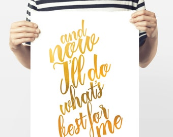Faux Gold Foil Print - Printable Art - And Now I'll do What's Best for Me - Gold Foil Download - Gold Foil Art - Typography Quote