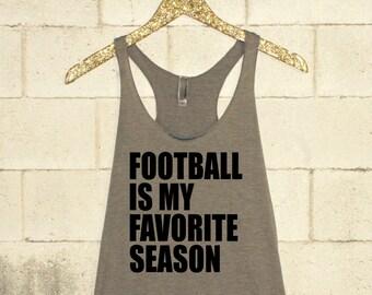 Football is my Favorite Season Tank. Football Season Shirt. Football Season Tank. Football Tank. Football Shirt. (FYC0024)