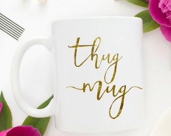 "The ""Thug Mug"" Coffee Mug | Funny Mugs | Thug Mug | Coffee Mugs With Sayings | Coffee Lovers Gift | Best Friend Gift | Cute Office Decor |"