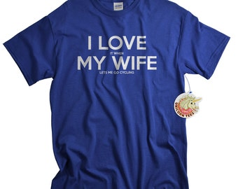 Cycling Shirt for Husband - Dad Gifts for Cyclists - Bicycle Gift - Biking T Shirts - I LOVE it when My Wife ®