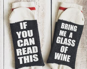 If you can read this bring me a glass of wine socks, wine socks, funny socks, wonens socks, mens socks, novelty socks