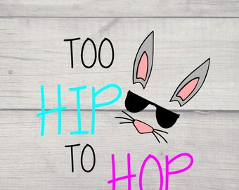 Too Hip To Hop Easter Bunny SVG file