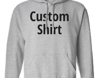 Custom Hooded Sweatshirt.  Custom Hoodie. Custom Shirt. Personalized Shirt. Personalized Gift. Custom Gift. Sweatshirts. Gifts For Him.