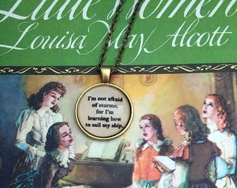 Little Women I'm not afraid of Storms Louisa May Alcott Necklace or Key Ring