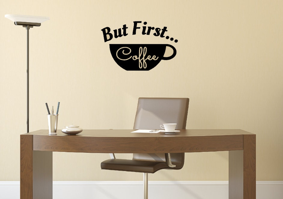 ?zoom & Office Decor But First Coffee Office Wall Decal Coffee