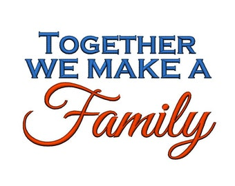 Together We make a Family 2. Instant Download Machine Embroidery Design. 4x4 5x7 6x10
