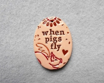 Flying Pig Pendant/Life Message Quote Pendant - When Pigs Fly
