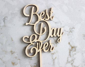 Best Day Ever Cake Topper // Wedding Cake Topper // Bridal Shower Cake Topper // Engagement cake topper //wood acrylic Laser Cut Topper
