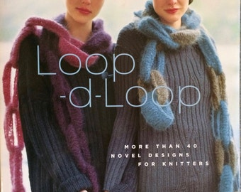 Loop-d-Loop - More Than 40 Novel Designs For Knitters