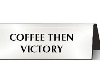 Coffee Then Victory Nameplate Desk Sign Office Accessory boss client gift success hustle plaque