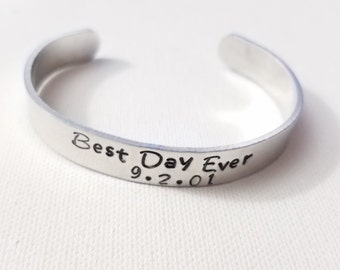Custom Hand Stamped Best Day Ever  Cuff Bracelet with special date for Bride and Groom for newlyweds for Anniversary for Spiritual Birthday