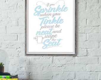 Wall Art, If You Sprinkle When You Tinkle Please Be Neat and Wipe the Seat, Art Prints, Print Posters, Art Posters, Home Decor, Bath Art