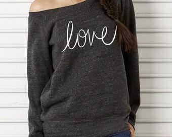 LOVE Cursive Bella Wide neck Sweatshirt Off the shoulder slouchy long sleeve shirt screenprint