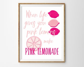 Pink Baby Nursery Wall Art When Life Gives You Lemons Make Lemonade Print Pink Inspirational Art Print Pink Lemonade Art Quote Poster