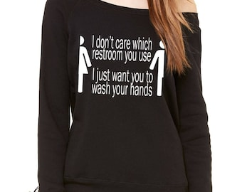 I Don't Care Which Restroom You Use Slouchy Off Shoulder Oversized Sweatshirt