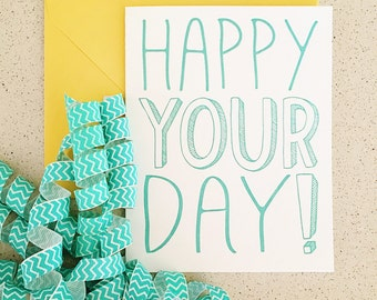 HAPPY YOUR DAY Birthday Letterpress Card