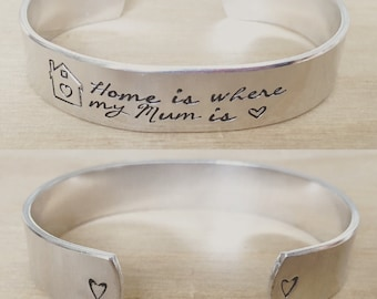 Home is where my mum is...cuff bracelet...