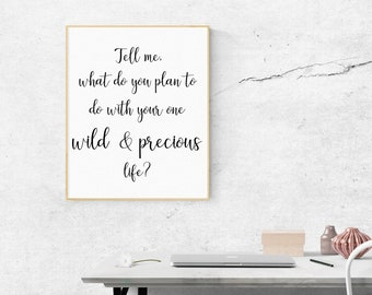Wild and precious life digital art print | Quote digital art print